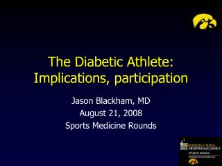 The Diabetic Athlete: Implications, participation