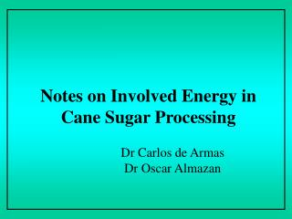 Notes on Involved Energy in Cane Sugar Processing