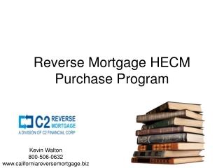 Reverse Mortgage HECM Purchase Program