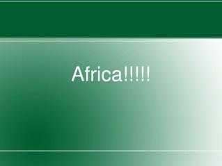 Africa!!!!!