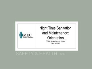 Night Time Sanitation and Maintenance: Orientation OSHA Susan Harwood Grant SH-16626-07