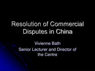 Resolution of Commercial Disputes in China
