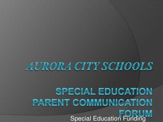 Aurora City Schools Special Education  Parent Communication Forum