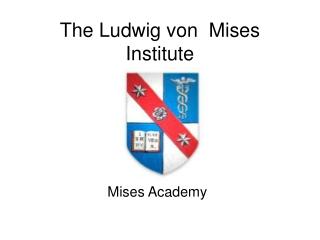 The Ludwig von Mises Institute