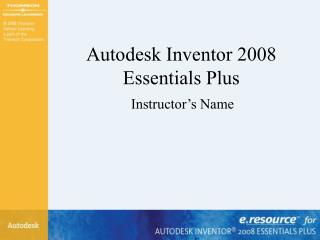 Autodesk Inventor 2008 Essentials Plus
