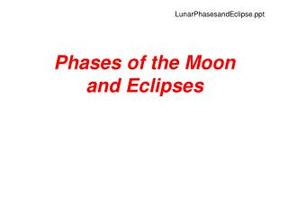 Phases of the Moon and Eclipses