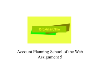 Account Planning School of the Web Assignment 5