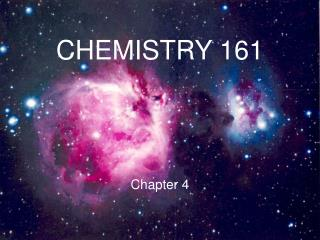 CHEMISTRY 161 Chapter 4