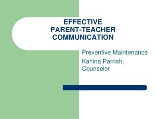 EFFECTIVE PARENT-TEACHER COMMUNICATION