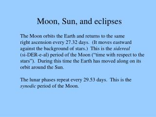 The Moon orbits the Earth and returns to the same  right ascension every 27.32 days.  (It moves eastward
