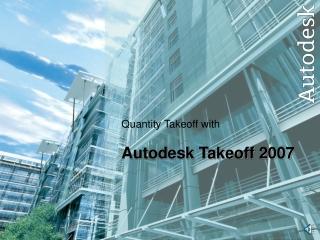 Quantity Takeoff with Autodesk Takeoff 2007