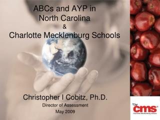 ABCs and AYP in  North Carolina & Charlotte Mecklenburg Schools