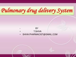 PULMONARY DRUG DELIVERY SYSTEM