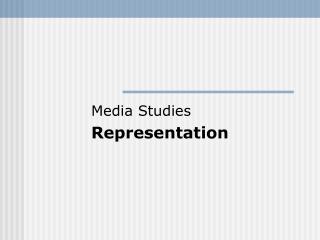 Media Studies Representation