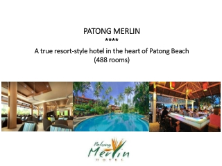 PATONG MERLIN **** A true resort-style hotel in the heart of Patong Beach (488 rooms)