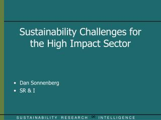 Sustainability Challenges for the High Impact Sector