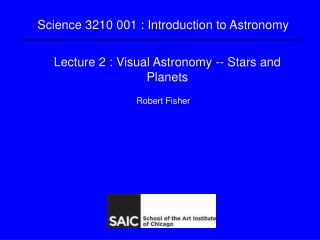 Lecture 2 : Visual Astronomy -- Stars and Planets
