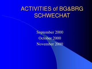 ACTIVITIES of BG&BRG SCHWECHAT