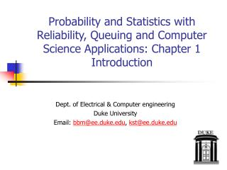 Probability and Statistics with Reliability, Queuing and Computer Science Applications: Chapter 1 Introduction