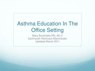 Asthma Education In The Office Setting