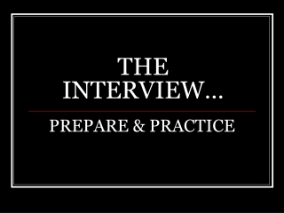 THE INTERVIEW…