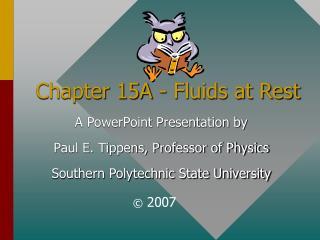 Chapter 15A - Fluids at Rest