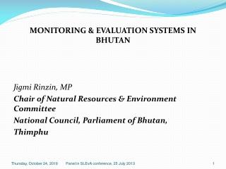 MONITORING & EVALUATION SYSTEMS IN BHUTAN Jigmi Rinzin , MP