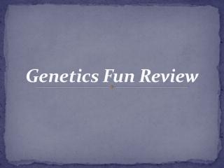 Genetics Fun Review