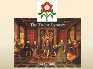 1485 - 1603