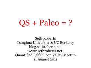 QS + Paleo = ?