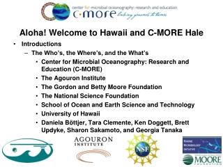 Aloha! Welcome to Hawaii and C-MORE Hale