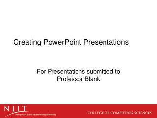 Creating PowerPoint Presentations