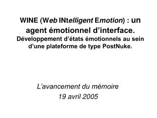 WINE Web INtelligent Emotion : un agent  motionnel d interface. D veloppement d  tats  motionnels au sein d une platefor