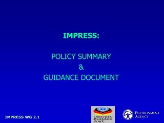 IMPRESS: POLICY SUMMARY & GUIDANCE DOCUMENT