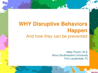WHY Disruptive Behaviors Happen And how they can be prevented