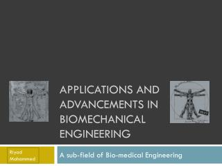 Applications and Advancements in Biomechanical Engineering