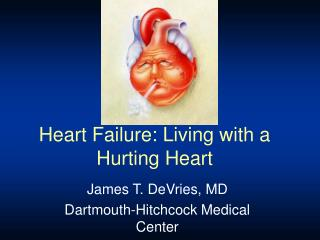 Heart Failure: Living with a Hurting Heart