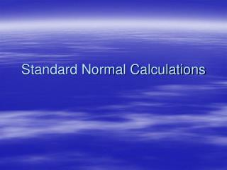 Standard Normal Calculations