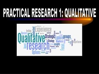 PRACTICAL RESEARCH 1: QUALITATIVE