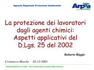 La protezione dei lavoratori  dagli agenti chimici:  Aspetti applicativi del D.Lgs. 25 del 2002