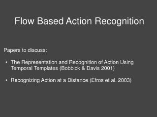 Flow Based Action Recognition
