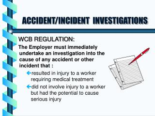 ACCIDENT/INCIDENT  INVESTIGATIONS