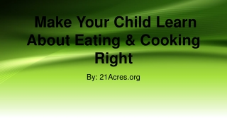 Make Your Child Learn About Eating & Cooking Right
