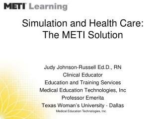 Simulation and Health Care: The METI Solution