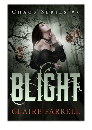 [PDF] Free Download Blight (Chaos #5) By Claire Farrell