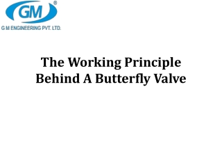 Which principles are working behind the butterfly valve