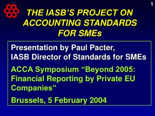 THE IASB'S PROJECT ON ACCOUNTING STANDARDS FOR SMEs