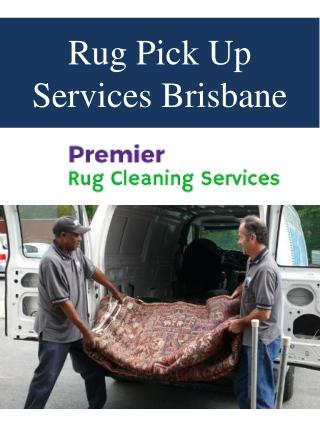 Rug Pick Up Services Brisbane