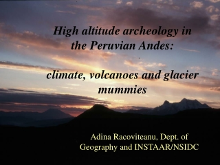 High altitude archeology in the Peruvian Andes: climate, volcanoes and glacier mummies