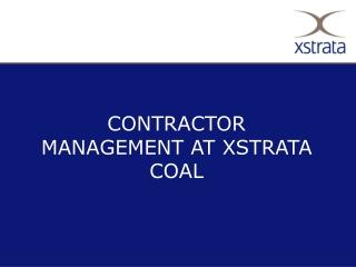 CONTRACTOR MANAGEMENT AT XSTRATA COAL